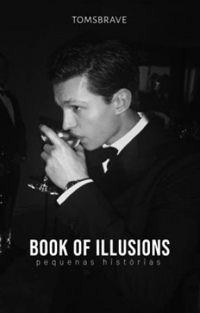 Book Of Illusions - Tom Holland    Peter Parker by missyouhollnd