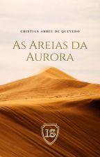 As Areias da Aurora by CristianAbreudeQueve