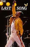𝑇ℎ𝑒 𝐿𝑎𝑠𝑡 𝑆𝑜𝑛𝑔 / 𝐴𝑑𝑑 𝑂𝑛  {Freddie Mercury/ Queen Fanfic} cover