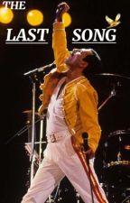 𝑇ℎ𝑒 𝐿𝑎𝑠𝑡 𝑆𝑜𝑛𝑔 / 𝐴𝑑𝑑 𝑂𝑛  {Freddie Mercury/ Queen Fanfic} by Original-Mikaelson