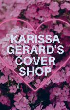 Karissa Gerard's Cover Shop by JustLovePackers06