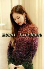 MOUNT FIREBONE 【applyfic】 by SILVERPETALS-