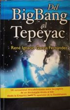 DEL BIG BANG AL TEPEYAC by ReneIG