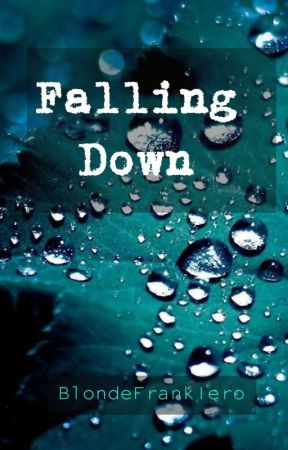 Falling Down|| Poetry Book by BlondeFrankIero