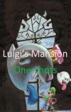 Luigi's Mansion Oneshots by kittydawn62