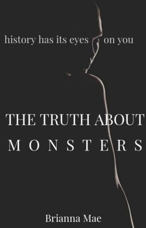 The Truth About Monsters by brilliterate