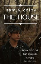 Sam and Colby: The House by traphousereturns