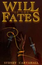 Will Of The Fates by SydCarv