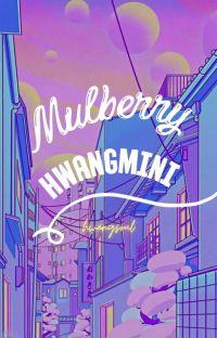Mulberry | hwangmini ✔ cover