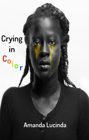 Crying in Color by shortiesforthesoul