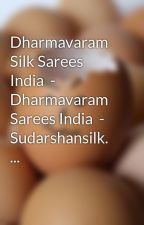Dharmavaram Silk Sarees India  - Dharmavaram Sarees India  - Sudarshansilk. ... by date2jim