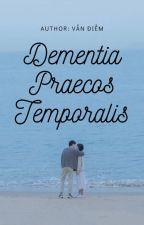 12 chòm sao: Text - Dementia Praecos Temporalis by Gwynplainee