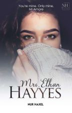 Mrs. Ethan Hayyes © (BAKAL TERBIT) by nurhaxel