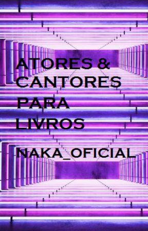 ATORES & CANTORES PARA LIVROS by Nara_Naka