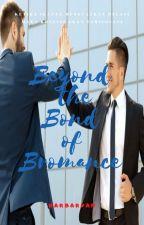 Beyond the Bond of Bromance by barbaryann