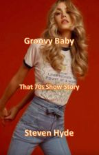 Groovy Baby ~That 70s show Steven Hyde story by kittycat2e