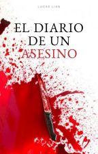 EL DIARIO DE UN ASESINO by lucasnahuel7