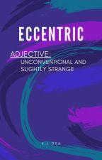 Eccentric by TheWriterKJD