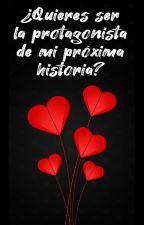 ¿Quieres ser la protagonista de mi próxima historia? by marlenequen