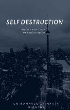 Self Destruction by bianchiimarta