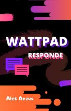 ¡Wattpad Responde! by Sergio_Hdez