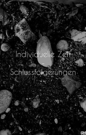 Individuelle Zeit - Schlussfolgerungen. - by AdamonVonEden