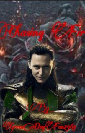 Chasing Fire- A Loki Odinson Fanfiction by GreenDayFan2968