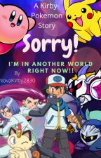 Sorry! I'm In Another World Right Now (Read Desc First) by NovaKirby2830