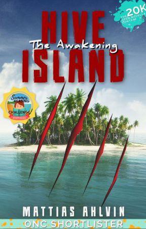 Hive Island - The Awakening | Open Novella Contest 2020 by TechieInAK