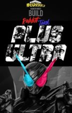 U.A. Genius Bottled Hero (Kamen Rider Build (Male Reader) X My Hero Academia) by KamenRiderHazard
