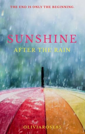 Sunshine After The Rain by oliviarose85