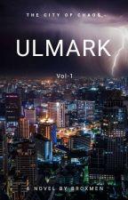 ULMARK-vol 1 by broxmen