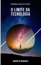 O limite da tecnologia by dehhmarques