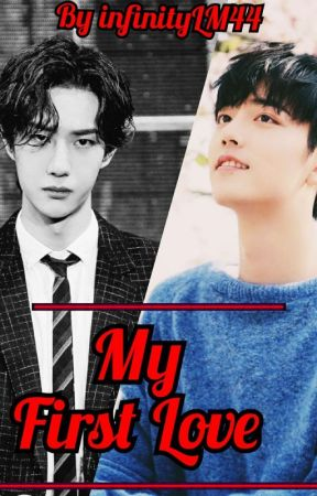 My First Love (YiZhan FF)  by InfinityLM44