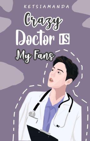 Crazy Doctor is My Fans by Ketsiamanda