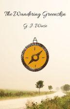 The Wandering Greenskin by GJWiese