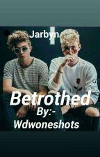Jarbyn AU (Betrothed) by Wdwoneshots