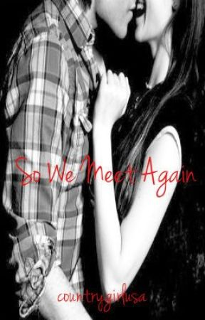 So We Meet Again (Sequel to When We Met) by countrygirlusa