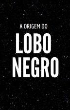 A origem do Lobo negro by MaxFlavio