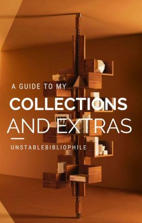A Guide To My Collections [•] by unstablebibliophile