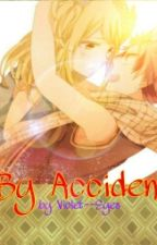 By Accident (Natsu x Lucy NaLu  story) by violet--eyes
