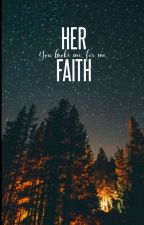 HER SERIES BOOK 3: Her Faith (on going) by Black_Stain_19