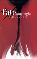 Fate/Stay Night: holLow wORlD by Anoraan