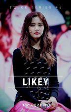 LIKEY (TWICE SERIES #5) by twicey143