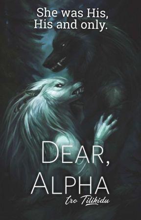 Dear, Alpha by iroandmagda