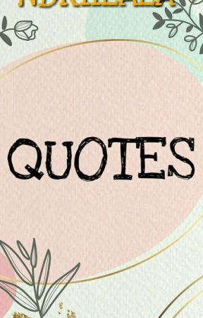 QUOTES  by ndriilala