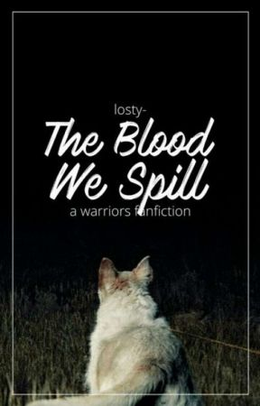 THE BLOOD WE SPILL by Losty-