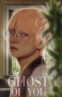 •Ghost Of You• [Taekook] COMPLETA cover