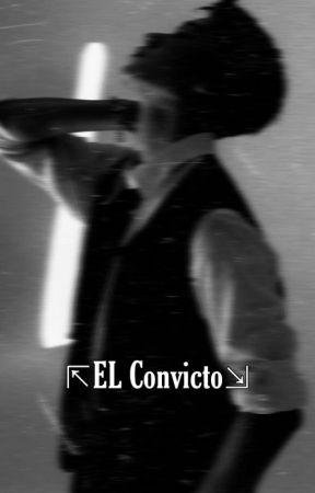 El Convicto  by HannieATZ