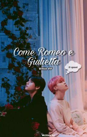 Come Romeo e Giulietta. O Quasi ¦ Vmin by yourlittlecarrot
